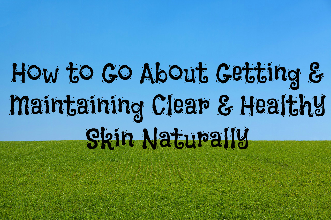 how to keep clear skin naturally