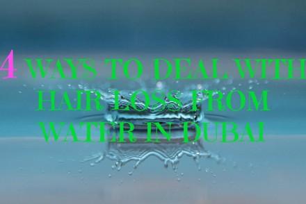 water and hairfall in Dubai