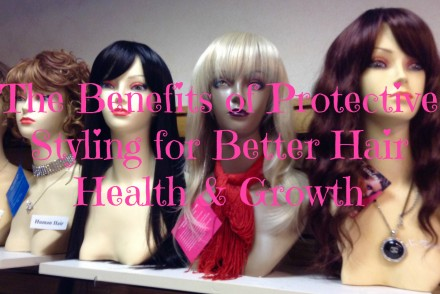 The Benefits of Protective Styling for Better Hair Health & Growth