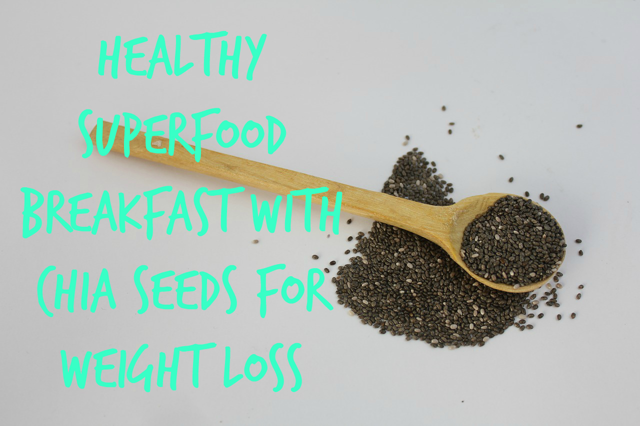 healthy-superfood-with-chia-seeds-for-weight-loss