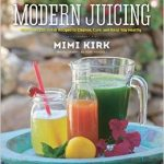 The Ultimate Book of Modern Juicing- More than 200 Fresh Recipes to Cleanse, Cure, and Keep You Healthy