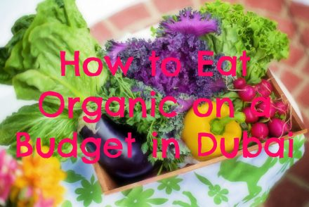 how-to-eat-organic-in-dubai