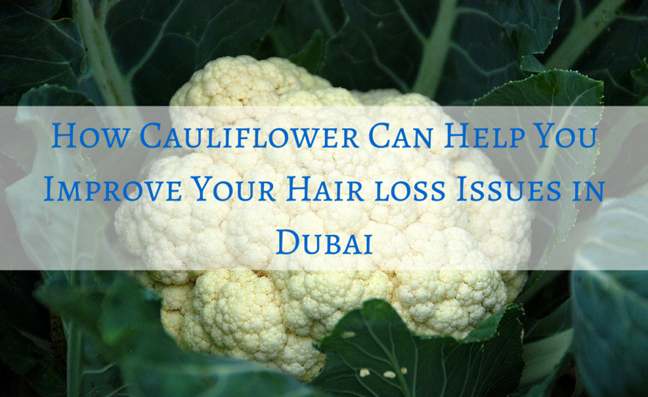 How-Cauliflower-Can-Help-You-Improve-Your-Hair-loss-Issues-Dubai