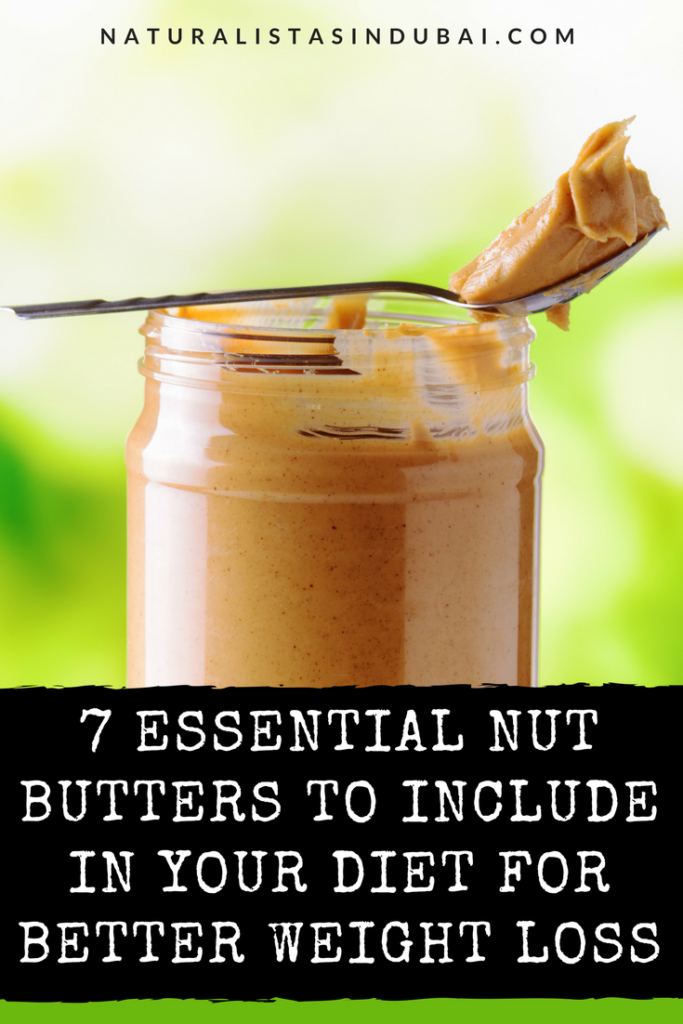 7 Essential Nut Butters to Include in Your Diet for Better Weight Loss