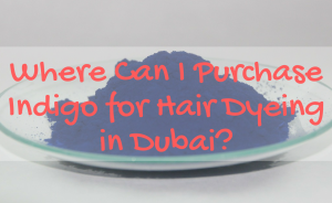 where-can-i-buy-indigo-for-hair-dyeing-dubai