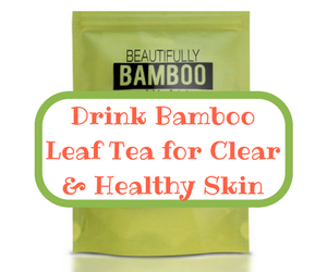 bamboo leaf tea for clear and healthy skin