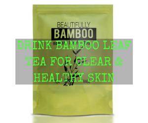 bamboo leaf tea for hair and skin