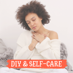 DIY and Self Care