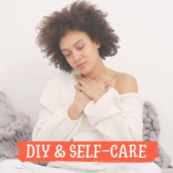 DIY and Self Care